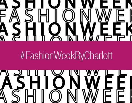 La FashionWeekByCharlott
